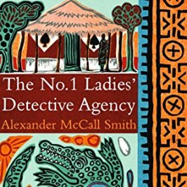 The No 1 ladies detective agency by Alexander Mccall Smith