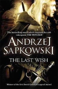 The last wish by Andrej Sapkowski